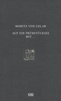 Moritz Uslar: Auf ein Frühstücksei mit... ★★★★