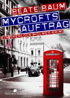 Beate Baum: Mycrofts Auftrag ★★★★★