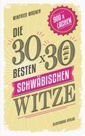 Winfried Wagner: Die 30 x 30 besten schwäbischen Witze ★★★★★