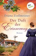 Deana Zinßmeister: Der Duft der Erinnerung: Die Australien-Saga - Band 2 ★★★★