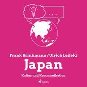 Japan - Kultur und Kommunikation (Ungekürzt)