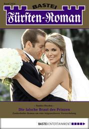 Fürsten-Roman - Folge 2454 - Die falsche Braut des Prinzen