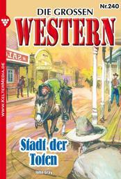 Die großen Western 240 - Stadt der Toten