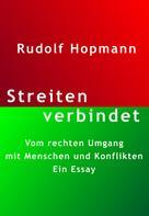 Rudolf Hopmann: Streiten verbindet
