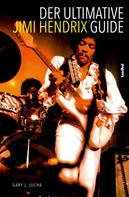 Gary J. Jucha: Der ultimative Jimi Hendrix Guide ★★★★★