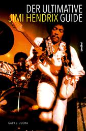Der ultimative Jimi Hendrix Guide - All That's Left to Know About the Voodoo Child