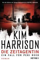 Kim Harrison: Die Zeitagentin - Ein Fall für Peri Reed ★★★★