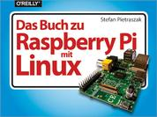 Das Buch zu Raspberry Pi mit Linux