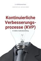 Christian Flick: bwlBlitzmerker: Kontinuierliche Verbesserungsprozesse (KVP) im Sektor Außendarstellung