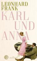 Leonhard Frank: Karl und Anna
