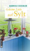 Gabriele Diechler: Geheime Liebe auf Sylt ★★★★
