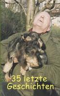Ute Fischer: 35 letzte Geschichten