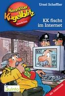 Ursel Scheffler: Kommissar Kugelblitz 17. KK fischt im Internet ★★★★