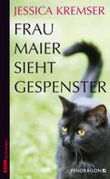 Jessica Kremser: Frau Maier sieht Gespenster ★★★★
