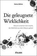 Heinz Böhm: Die geleugnete Wirklichkeit