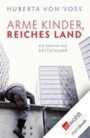 Huberta von Voss: Arme Kinder, reiches Land ★★★★★