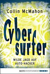 Cybersurfer - Wilde Jagd auf Auto-Hacker