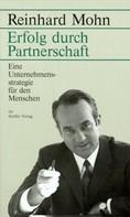 Reinhard Mohn: Erfolg durch Partnerschaft