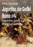 Pete Hackett: Jugurtha, die Geißel Roms #4