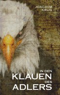 Joachim Krug: In den Klauen des Adlers
