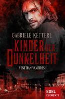 Gabriele Ketterl: Kinder der Dunkelheit ★★★★
