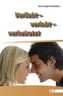 Ernst August Bremicker: Verliebt - verlobt - verheiratet
