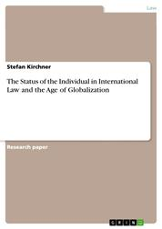 The Status of the Individual in International Law and the Age of Globalization
