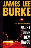 James Lee Burke: Nacht über dem Bayou