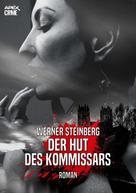 Werner Steinberg: DER HUT DES KOMMISSARS - GRIESSBÜHLS ZWEITER FALL