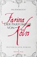 Ina Knobloch: Farina - Der Parfumeur von Köln ★★★★