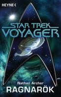Nathan Archer: Star Trek - Voyager: Ragnarök ★★★★