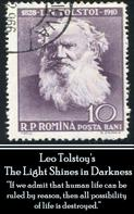 Leo Tolstoi: Leo Tolstoy - The Light Shines in Darkness