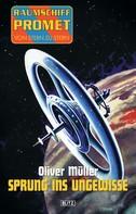 Oliver Müller: Raumschiff Promet - Von Stern zu Stern 02: Sprung ins Ungewisse ★★★★