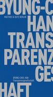 Byung-Chul Han: Transparenzgesellschaft