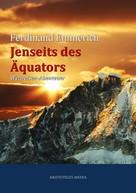 Ferdinand Emmerich: Jenseits des Äquators