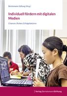 : Individuell fördern mit digitalen Medien