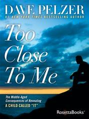 "Too Close to Me - The Middle-Aged Consequences of Revealing A Child Called ""It"""