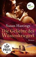 Susan Hastings: Die Geliebte des Wüstenkriegers ★★★★