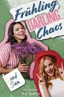 May Sparkle: Frühling, Darling, Chaos und Sam