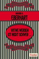 Mignon G. Eberhart: Witwe werden ist nicht schwer …