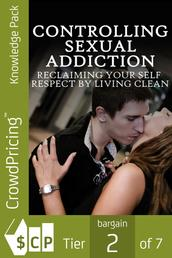 Controlling Sexual Addiction - Learn about breaking the habits of sexual addictions can have amazing benefits for your life