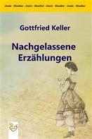 Gottfried Keller: Nachgelassene Erzählungen