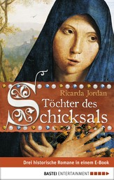 Töchter des Schicksals - Drei historische Romane in einem E-Book
