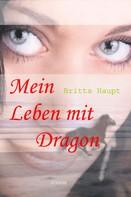 Britta Haupt: Mein Leben mit Dragon
