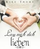 Rike Thome: Lass mich dich lieben ★★★