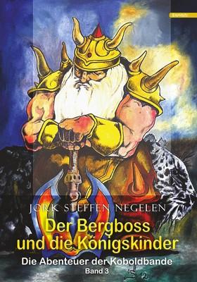 Der Bergboss und die Königskinder: Die Abenteuer der Koboldbande (Band 3)
