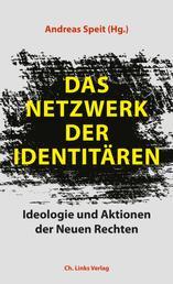 Das Netzwerk der Identitären - Ideologie und Aktionen der Neuen Rechten