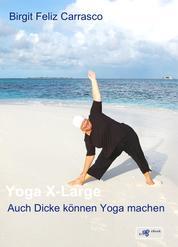Yoga X-Large - Auch Dicke können Yoga machen
