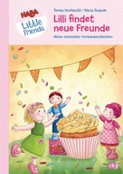 Teresa Hochmuth: HABA Little Friends - Lilli findet neue Freunde