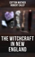 Cotton Mather: The Witchcraft in New England
